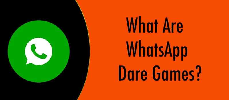 Best Whatsapp Dare Messages Games Questions New 2019
